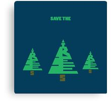 Save the Trees Canvas Print