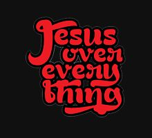 Jesus over Every thing Unisex T-Shirt