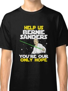 FUNNY HELP US BERNIE - TSHIRT BEST GIFT IDEA FOR MEN AND WOMEN Classic T-Shirt