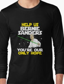 FUNNY HELP US BERNIE - TSHIRT BEST GIFT IDEA FOR MEN AND WOMEN Long Sleeve T-Shirt