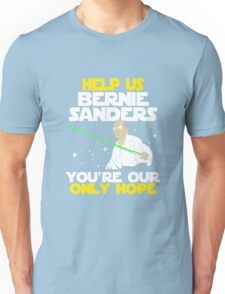 FUNNY HELP US BERNIE - TSHIRT BEST GIFT IDEA FOR MEN AND WOMEN Unisex T-Shirt