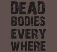 Dead Bodies Everywhere by AdamKadmon15