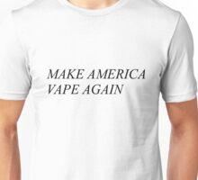 Make America Vape Again Unisex T-Shirt