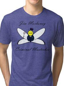 Jim Morhoney, Criminal Masterbee Tri-blend T-Shirt
