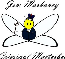 Jim Morhoney, Criminal Masterbee by Mathiea
