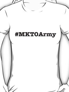 #MKTOArmy T-Shirt (Black Letters) T-Shirt