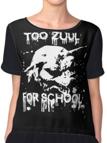 Too Zuul for School Chiffon Top