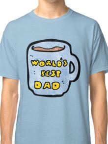 World's Best Dad  Classic T-Shirt