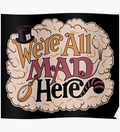 We are all mad here Poster