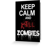 keep calm and kill zombies Greeting Card