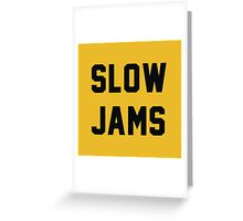 Slow Jams Greeting Card