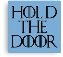 Hold the Door Canvas Print