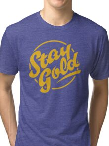 stay gold Tri-blend T-Shirt