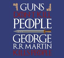 Guns Don't Kill People - Funny T-Shirt Ideal Gift For G.O.T Fans Unisex T-Shirt