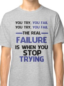 NEVER STOP TRYING - BLACK&BLUE Classic T-Shirt