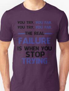 NEVER STOP TRYING - BLACK&BLUE Unisex T-Shirt