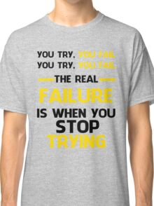 NEVER STOP TRYING - BLACK&YELLOW Classic T-Shirt
