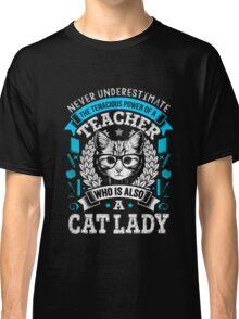 Never Underestimate A Teacher - Funny Cute T-Shirt for Women Classic T-Shirt