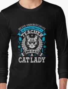 Never Underestimate A Teacher - Funny Cute T-Shirt for Women Long Sleeve T-Shirt