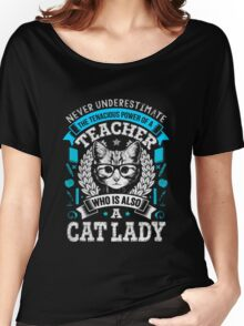 Never Underestimate A Teacher - Funny Cute T-Shirt for Women Women's Relaxed Fit T-Shirt