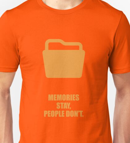 Memories Stay, People Don't Corporate Start-Up Quotes Unisex T-Shirt