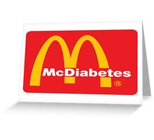 mcdiabetes - maccas, mcdonalds  Greeting Card