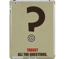 Target All The Questions Corporate Start-Up Quotes iPad Case/Skin