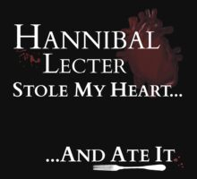 Hannibal stole my heart... and ate it. by FandomizedRose