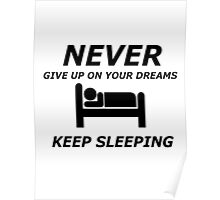 never give up on your dreams keep sleeping Poster