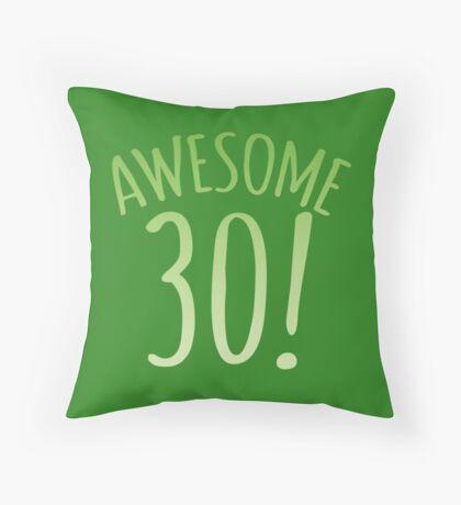 AWESOME 30 Birthday shirt Throw Pillow