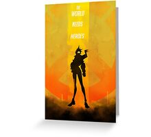 The world needs heroes Greeting Card