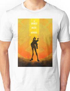 The world needs heroes Unisex T-Shirt