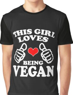 Cool Unique This Girl Loves Being A Vegan Best Gift For Vegan Women Graphic T-Shirt