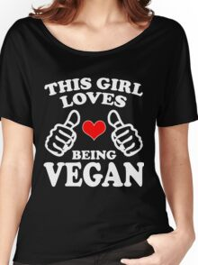 Cool Unique This Girl Loves Being A Vegan Best Gift For Vegan Women Women's Relaxed Fit T-Shirt