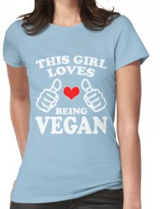 Cool Unique This Girl Loves Being A Vegan Best Gift For Vegan Women Womens Fitted T-Shirt