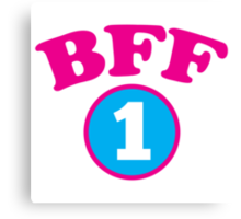 BFF 1 Best friends forever number 1 with matching 2 Canvas Print
