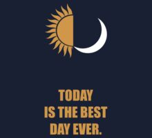 Today Is The Best Day Ever - Corporate Start-Up Quotes One Piece - Short Sleeve