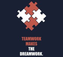 Teamwork Makes The Dreamwork - Corporate Start-Up Quotes Kids Tee