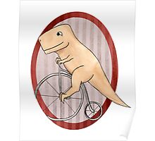 T-rex can ride a penny farthing Poster