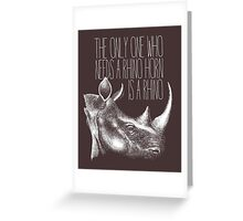 The only one who needs a Rhino horn is a Rhino Greeting Card