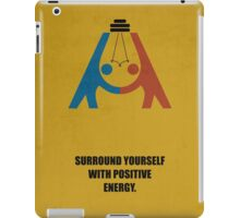 Surround Yourself With Positive Energy Corporate Start-Up Quotes iPad Case/Skin