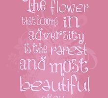 The Flower that blooms in diversity is the most beautiful flower of all Quote  by photosbysteph