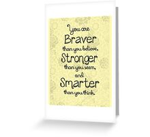 Brave, Strong, Smart Quote - Winnie The Pooh Greeting Card