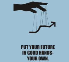 Put Your Future In Good Hands Your Own Corporate Start-Up Quotes Kids Tee