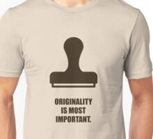 Originality Is Most Important - Corporate Start-Up Quotes Unisex T-Shirt