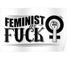 Feminist as fuck fancy type Poster