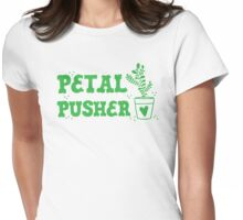 petal pusher (awesome green gardening design) Womens Fitted T-Shirt
