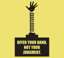 Offer Your Hand, Not Your Judgment - Corporate Start-Up Quotes One Piece - Short Sleeve