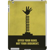 Offer Your Hand, Not Your Judgment Corporate Start-Up Quotes iPad Case/Skin