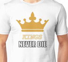 Kings never die Unisex T-Shirt